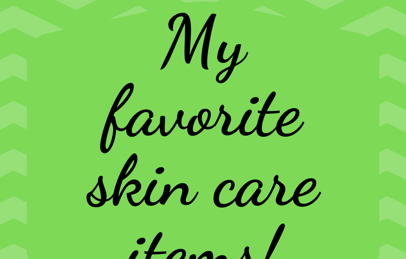 My Favorite things: Skin careedition